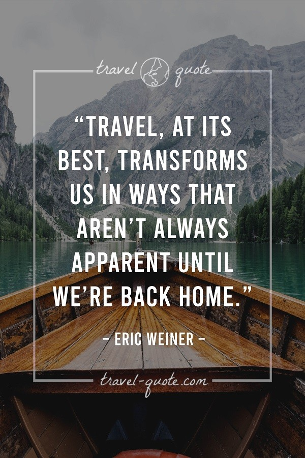 Travel, at its best, transforms us in ways that aren't always apparent until we're back home.