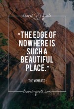 The edge of nowhere is such a beautiful place.