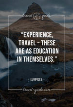Experience, travel – these are as education in themselves.