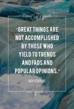Great things are not accomplished by those who yield to trends and fads and popular opinions.