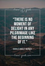 There is no moment of delight in any pilgrimage like the beginning of it.