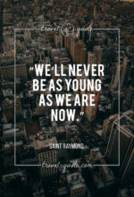 We'll never be as young as we are now.
