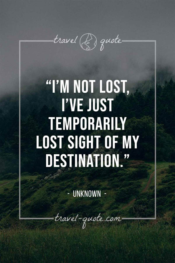 I'm not lost, I've just temporarily lost sight of my destination. -- Anonymous