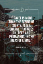Travel is more than the seeing of sights; it is a change that goes on, deep and permanent, in the ideas of living.