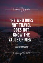 He who does not travel does not know the value of men.